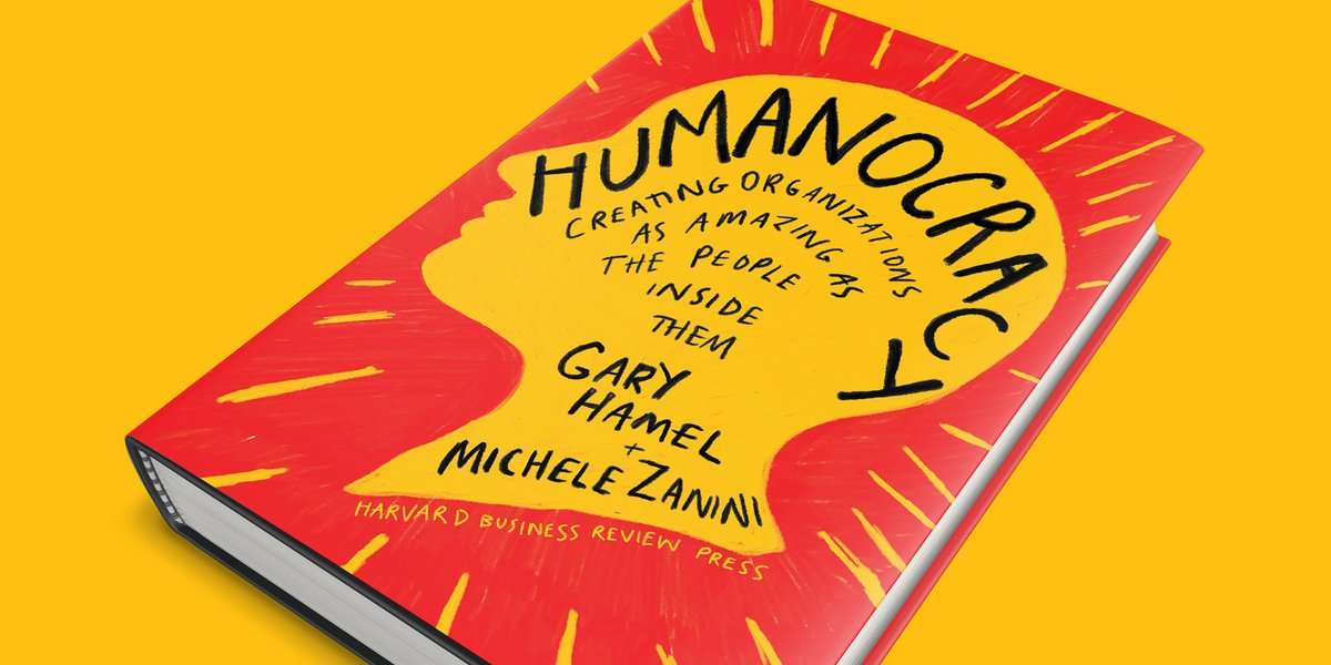 Humanocracy: Creating Organisations As Amazing As The People InsideThem